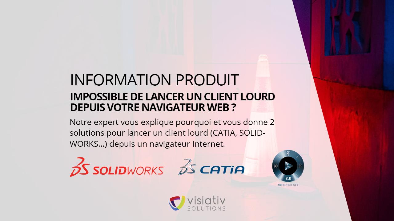 visuel Impossible de lancer un client lourd CATIA ou SOLIDWORKS depuis le navigateur Web